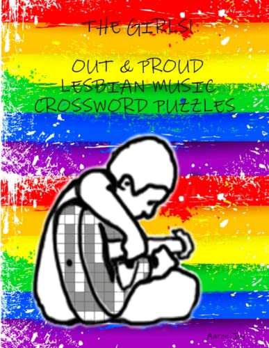 9781312655720: THE GIRLS: OUT & PROUD LESBIAN MUSIC CROSSWORD PUZZLES