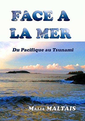 9781312658349: Face à la mer, du Pacifique au Tsunami (French Edition)