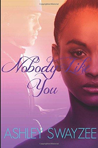 Nobody Like You: Swayzee, Ashley