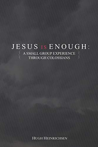 9781312685895: Jesus is Enough: A Small Group Experience Through Colossians