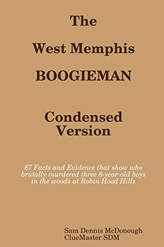 9781312700321: The West Memphis Boogieman: Condensed Version.
