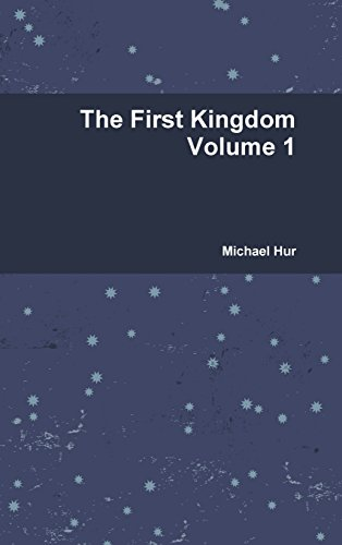 The First Kingdom Volume 1: Hur, Michael