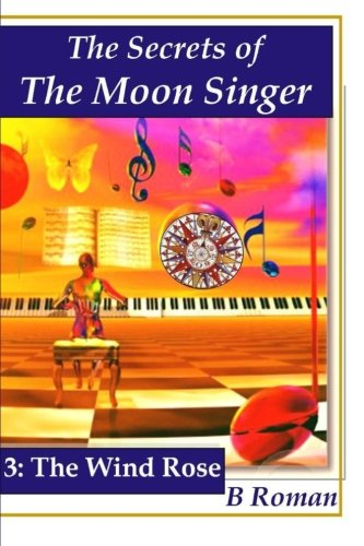 9781312712164: The Secrets of the Moon Singer 3: The Wind Rose