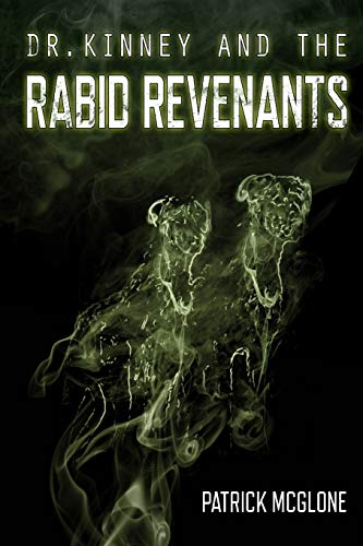 9781312718821: Dr. Kinney and the Rabid Revenants