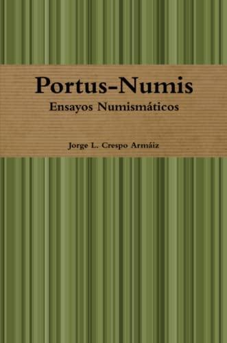 9781312720046: Portus-Numis: Ensayos Numismaticos (Spanish Edition)