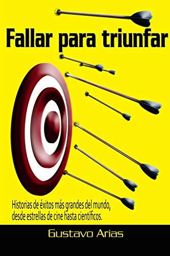 9781312724457: Fallar para triunfar (Spanish Edition)
