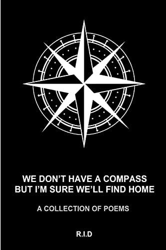 we don't have a compass but i'm sure we'll find home: Raquel Isabelle De Alderete