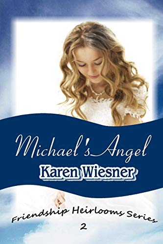 9781312769083: Michael's Angel, Book 2 of the Friendship Heirlooms Series