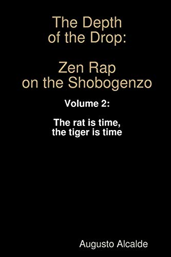 9781312788428: The Depth of the Drop: Zen Rap on the Shobogenzo: Volume 2: The rat is time, the tiger is time