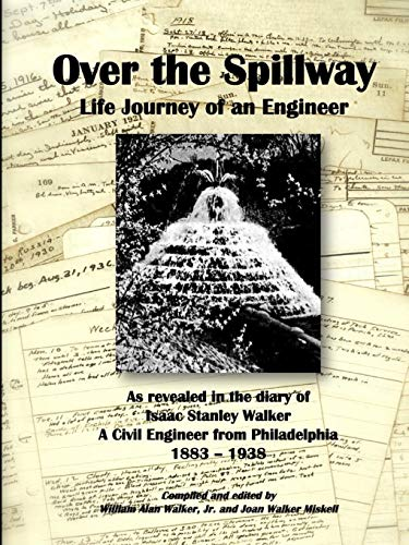 9781312790018: Over the Spillway ~ Life Journey of an Engineer