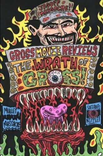 9781312792883: Gross Movie Reviews: the Wrath of Gross