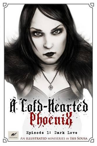 9781312799271: A Cold-Hearted Phoenix - Episode 1: Dark Love