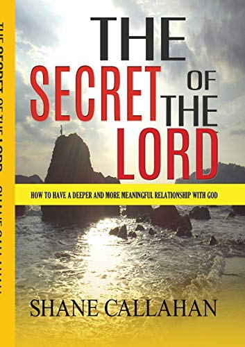 9781312800595: The Secret of the Lord: How to Have a Deeper and More Meaningful Relationship With God