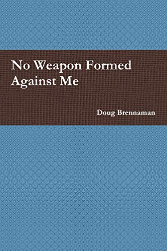 9781312813847: No Weapon Formed Against Me