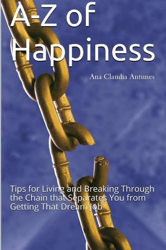 A-Z of Happiness: Tips for Living and: Ana Claudia Antunes