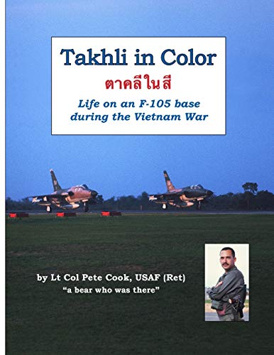 9781312819382: Takhli in Color: Life on an F-105 Base During the Vietnam War