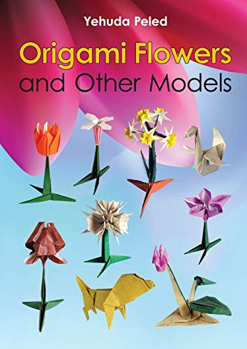 9781312820708: Origami Flowers and Other Models
