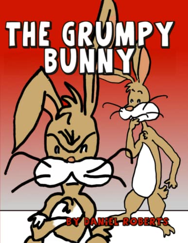 9781312825222: The Grumpy Bunny