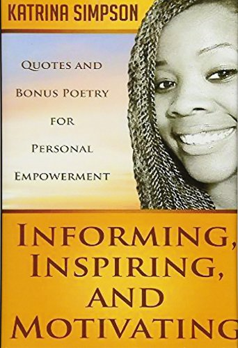 9781312836082: Informing, Inspiring, and Motivating: Quotes and Bonus Poetry for Personal Empowerment
