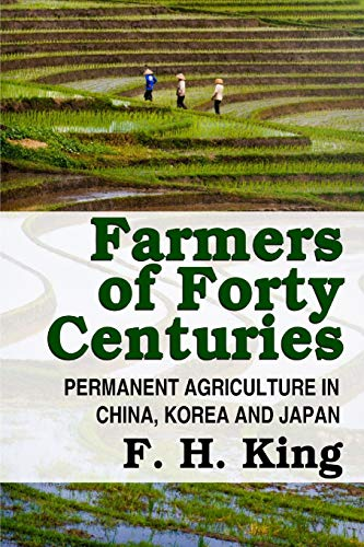 9781312838062: Farmers of Forty Centuries - Permanent Farming In China, Korea, and Japan