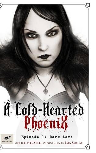 9781312845039: A Cold-Hearted Phoenix - Episode 1: Dark Love