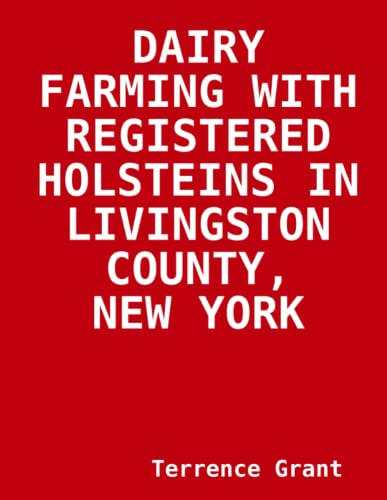9781312862036: Dairy Farming With Registered Holsteins In Livingston County, New York