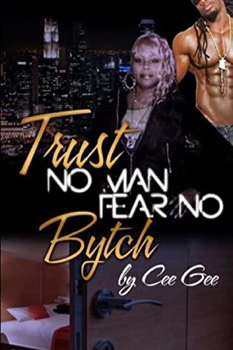 9781312866430: Trust No Man Fear No Bytch