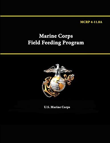 9781312884342: Marine Corps Field Feeding Program - Mcrp 4-11.8A