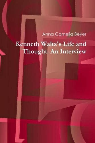9781312889705: Kenneth Waltz's Life and Thought. An Interview