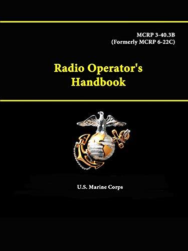 Radio Operator's Handbook - Mcrp 3-40.3b (Formerly: U.S. Marine Corps