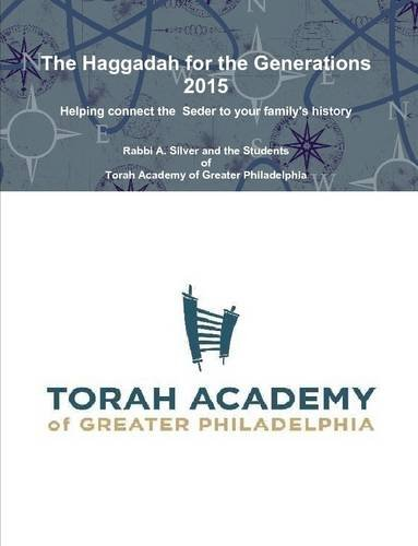The Haggadah for the Generations 2015: Aryeh Silver