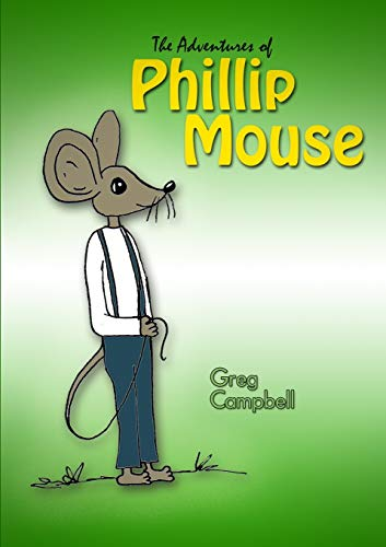 9781312898868: The Adventures of Phillip Mouse