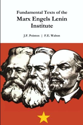 Fundamental Texts of the Marx Engels Lenin: J.F. Pointon, F.E.