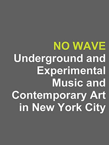 9781312922365: No Wave: Underground and Experimental Music and Contemporary Art in New York City