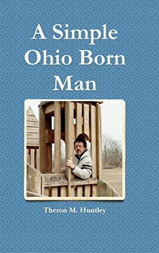 9781312923065: A Simple Ohio Born Man