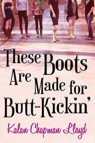 9781312935266: These Boots Are Made for Butt Kickin'