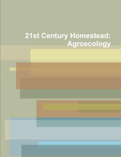9781312937567: 21st Century Homestead: Agroecology