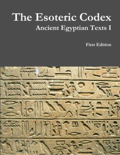 9781312945029: The Esoteric Codex: Ancient Egyptian Texts I