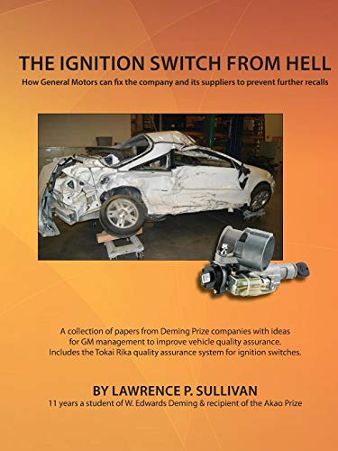 The Ignition Switch from Hell: Sullivan, Lawrence P.