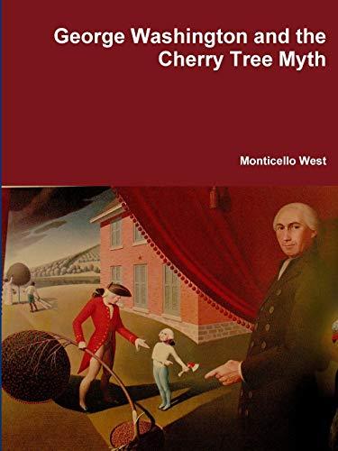 9781312955110: George Washington and the Cherry Tree Myth