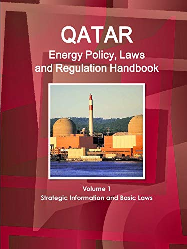Qatar Energy Policy, Laws and Regulation Handbook: Inc. IBP