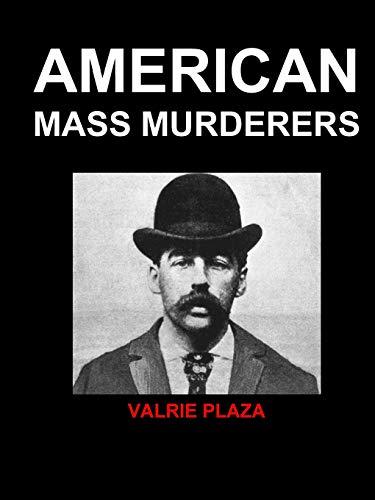 9781312961401: American Mass Murderers