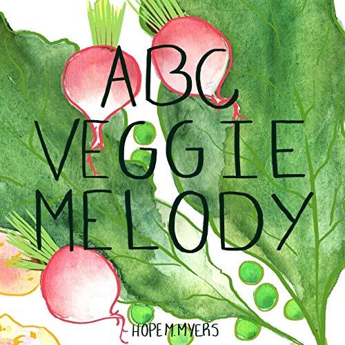 Abc Veggie Melody: Myers, Hope M.