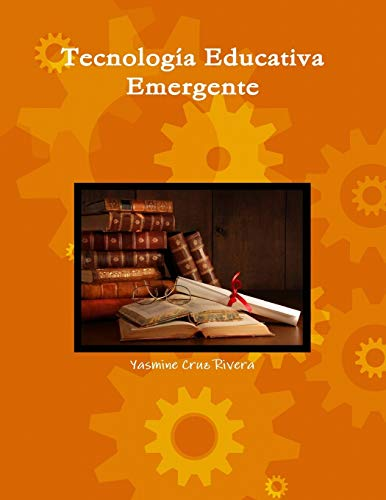 9781312972445: Tecnología Educativa Emergente (Spanish Edition)