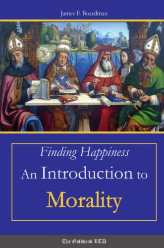 9781312975286: Finding Happiness: An Introduction to Morality