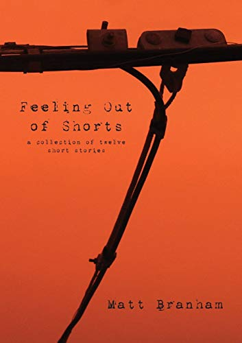9781312981836: Feeling Out of Shorts: A Collection of Twelve Short Stories