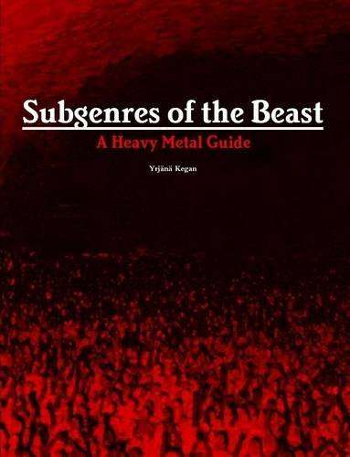9781312984509: Subgenres of the Beast: A Heavy Metal Guide