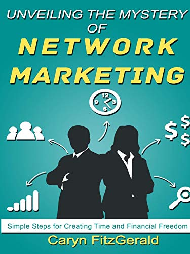 9781312984776: Unveiling The Mystery Of Network Marketing