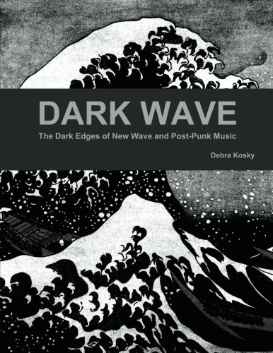9781312988798: Dark Wave: The Dark Edges of New Wave and Post-Punk Music