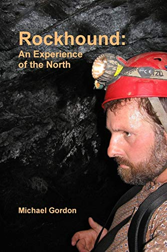 9781312992979: Rockhound: An Experience of the North
